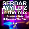 Serdar AYYILDIZ In The Mix At  Halikarnas Summer 2014