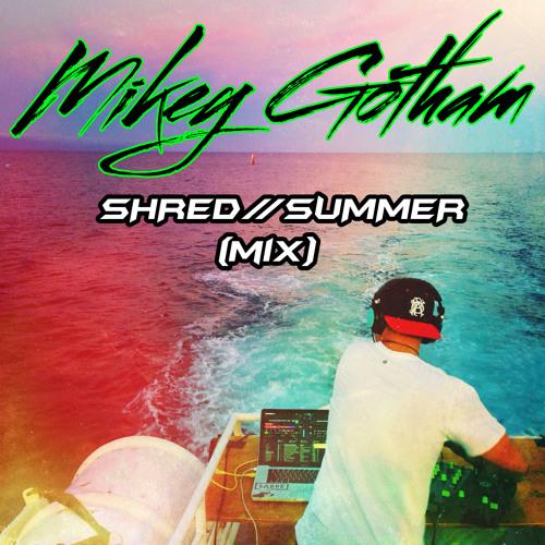 Shred//Summer (Mix)