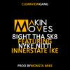 MAKIN MOVES - 8IGHT THA SK8 Feat. Nyke Nitti & Innerstate Ike (prod By Monsta Mike)