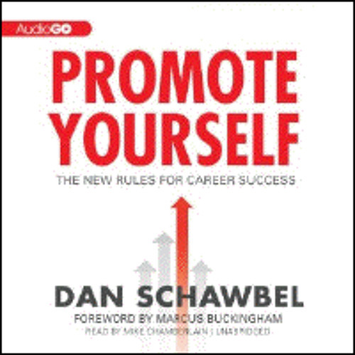 PROMOTE YOURSELF By Dan Schawbel, Read By Mike Chamberlain