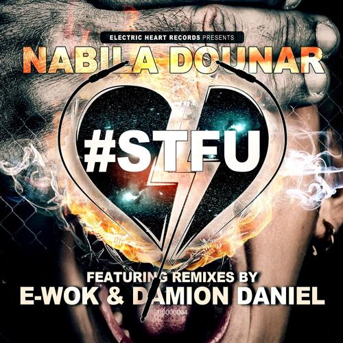 Nabila Dounar - #STFU (Damion Daniel Clean Remix)