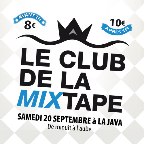 * CLUB DE LA MIXTAPE le 20 septembre @ LA JAVA *