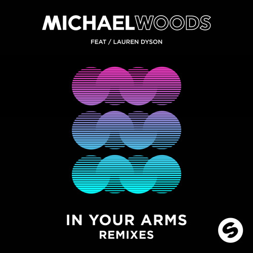 Michael Woods - In Your Arms feat. Lauren Dyson (Ian Bluestone Remix)