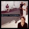 Billy Thermal - How Do I Make You