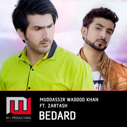 Bedard - Muddassir Wadood Khan ft. Zartash