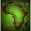 Love Afro House 2