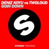 Deniz Koyu vs Twoloud - Goin Down