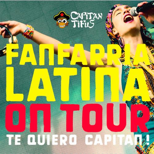 Fanfarria Latina on tour / Te quiero Capitan!