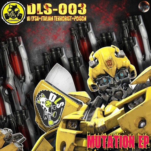 D.L.S.003 - MUTATION EP - Courage - Lysa & I.Terrorist