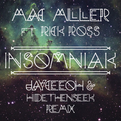 Mac Miller ft. Rick Ross - Insomniak (Jayceeoh & HIDEthenSEEK Remix)