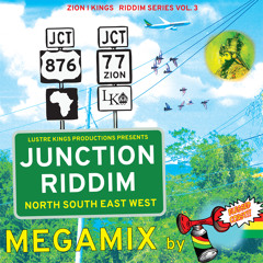 JUNCTION RIDDIM MEGAMIX (PRODUCED BY LUSTRE KINGS) - MIXED BY BLESSED COAST SOUND