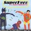 Super Hero (Music Non-stop remake Kraftwerk)