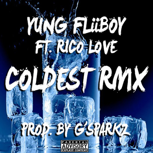 """COLDEST"" (RMX)FT. RiCO LOVE PROD. BY G-SPARKZ"