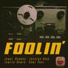 Foolin' -  Jamal Rahman X Shehzad Noor X Sameer Ahmed X Kami Paul