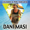 Dani Masi - Colombia & Peru Tour (August To October 2014)