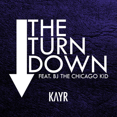 The Turn Down (Feat. BJ The Chicago Kid)