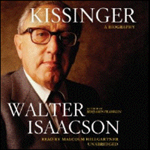 KISSINGER By Walter Isaacson, Read By Malcolm Hillgartner
