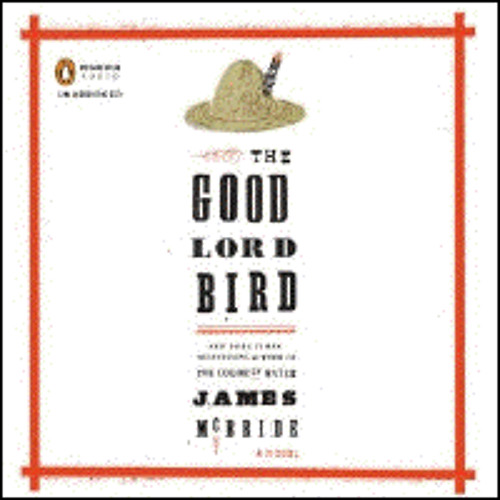 THE GOOD LORD BIRD By James McBride, Read By Michael Boatman
