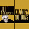 Kranky Notions, with Jeff Riggenbach - The Thick, The Thin, The Brutal, And The Obtuse