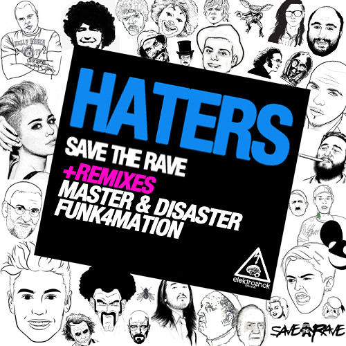 Save the Rave - Haters (Funk4Mation Remix) (Free Download)