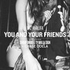 Wiz Khalifa - You And Your Friends (ft CHASE DOLLA, Snoop Dogg and Ty Dolla $ign)
