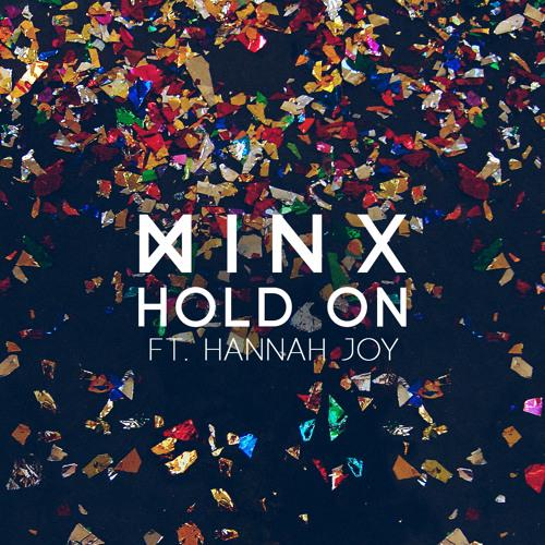 Minx - Hold On ft. Hannah Joy (Sonny Fodera Remix)
