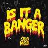 ODD MOB - Is It A Banger? [Free Download]