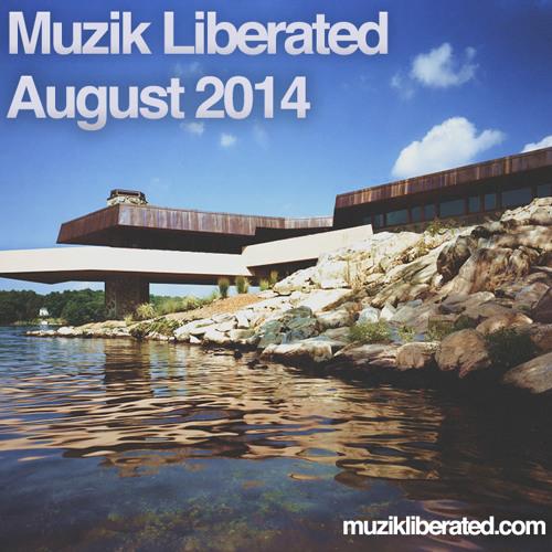Muzik Liberated RadioShow August 2014