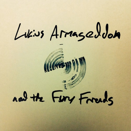 Lucius Armageddon and the Fury Friends