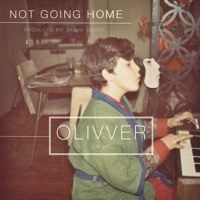 Olivver - Not Going Home