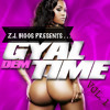 @ZJ.Biggs Presents Gyal Dem Time Vol 1
