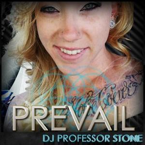 """Prevail"" by Dj Professor Stone"