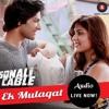 EK Mulaqat - Full Song - Sonali Cable (2014) - Shaheryar Bhatti