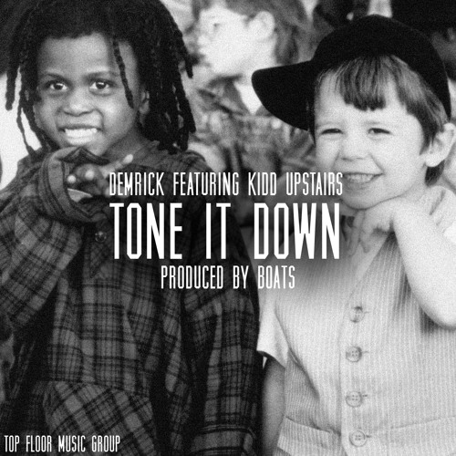 Tone It Down ft. Kidd Upstairs