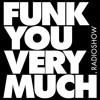 Funk You Very Much Radio Show Vol. 001