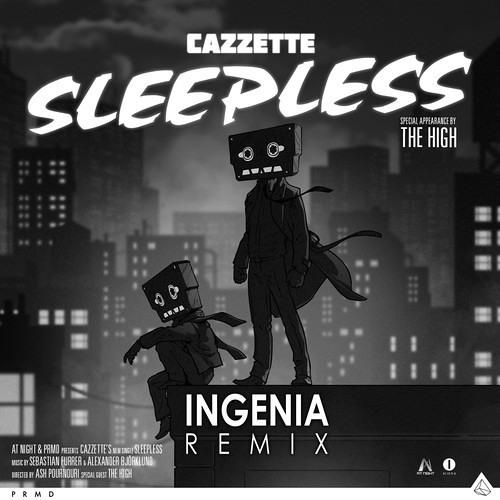 Cazzette - Sleepless (Ingenia Remix)