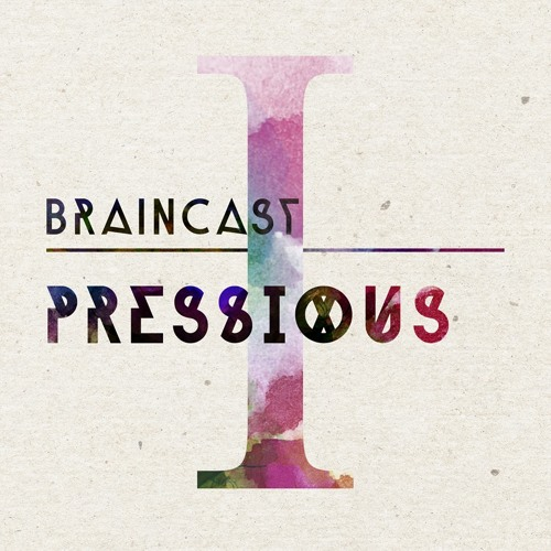 BRAINCAST 001 mixed by Pressious