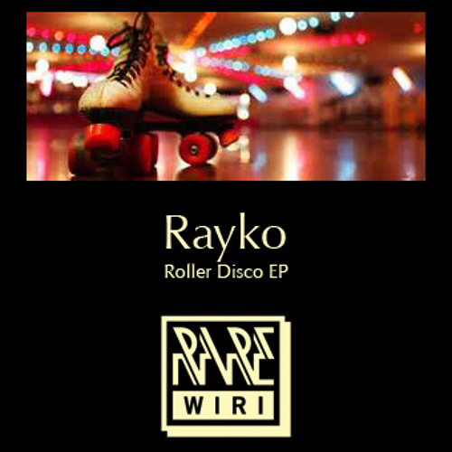 Rare Wiri Records] In Love (Rayko Roller Disco Edit) Low Quality by