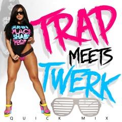Trap Meets Twerk Mix