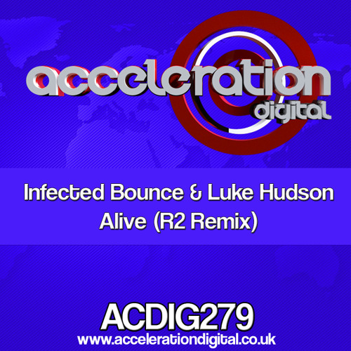 ACDIG279 Infected Bounce & Luke Hudson - Alive (R2 Remix)**OUT NOW**