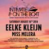 Eelke Kleijn b2b Miss Melera @ Intimate & On The Boat - 16 - 08 - 2014, Toronto, Canada