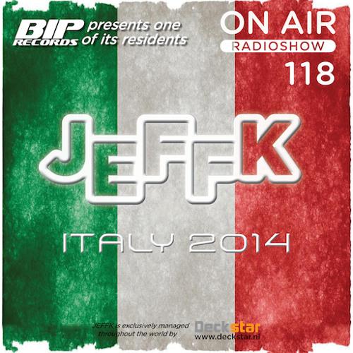 JEFFK - On Air Episode 118 (Italy 2014)
