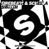 Firebeatz & Schella - Switch (OUT NOW)