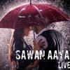 Sawan Aya Hai - [Arjit Singh]