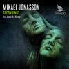 Mikael Jonasson - Secondings (Jewel Kid Remix)