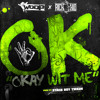Woop Feat. Rich The Kid - Ok Okay Wit Me (Prod. By Stack Boy Twaun)