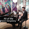 All of Me - Kevin Sangalang
