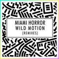 Miami Horror Wild Motion (RAC Remix) Artwork