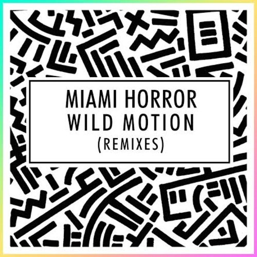 Miami Horror - Wild Motion (Set it Free) (Terace Remix)