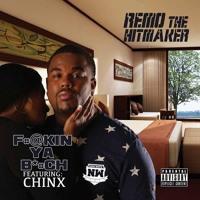 F*@ckin Ya B'#ch Featuring Chinx